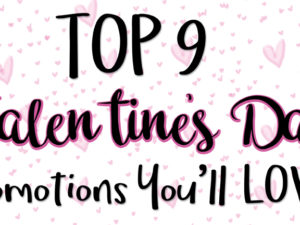 Valentine's Day Promotions You'll Fall in LOVE With!